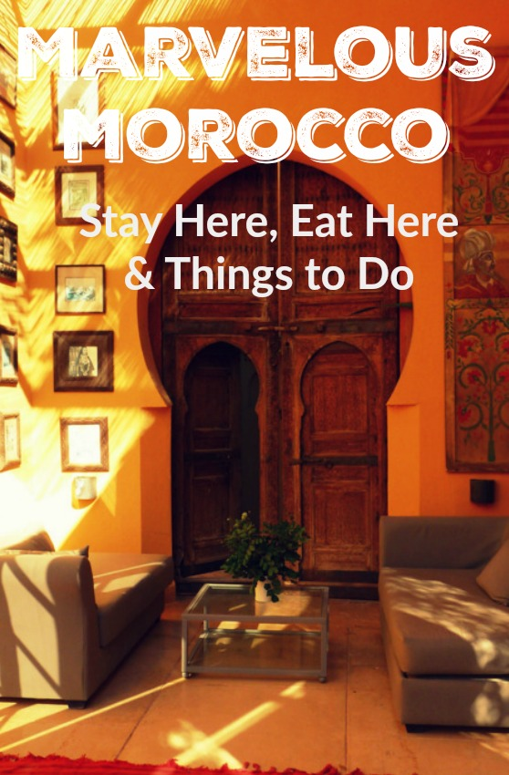 Morocco Things to Do, Where to Stay and What to Eat